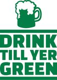 Drink till yer green irish saying with beer mug. Vector Royalty Free Stock Photo