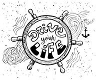 Drive your Life Motivational Inscription.Hand drawn Doodle vintage illustration with hand lettering and Helm . For greeting card,. T-shirt or bag print, poster Stock Photography