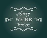 Désolé nous sommes nous sommes cassés Photo stock