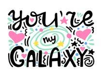 Du är min galax - bokstavsmarkerat romantiskt citationstecken för unik hand Utdragen sammansättning för hand med planeten och stj arkivbild