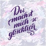 Du machst mich so gluecklich - You make me Happy in German. Hand brush lettering. Typographic Art for Poster Print Royalty Free Stock Image