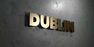Dublin - Gold sign mounted on glossy marble wall  - 3D rendered royalty free stock illustration. This image can be used for an online website banner ad or a Royalty Free Stock Images