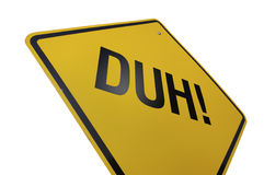 Duh! Road Sign royalty free stock images