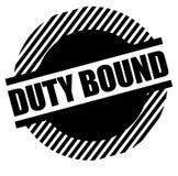 Duty bound stamp on white. Duty bound black stamp on white background. Flat illustration royalty free illustration