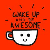 Wake up and be awesome word and coffee cup cartoon illustration royalty free illustration