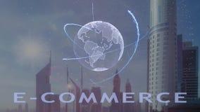 E-kommers text med hologrammet 3d av planetjorden mot bakgrunden av den moderna metropolisen royaltyfri illustrationer