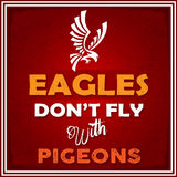 Eagle don't Fly with Pigeons Life advice Quote. Modern style Life advice poster with the Quote Eagle don't Fly with Pigeons in red background and grunge overlay Royalty Free Stock Photography