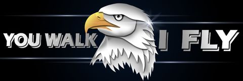 Eagle says, You walk I fly. The proud mighty american eagle says, You walk I fly vector illustration