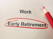 Early Retirement concept. Early Retirement circled in red pencil below Work text Royalty Free Stock Photo