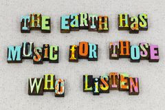 Earth life music love listen. Earth has music for those who listen letterpress typography message music life living love friends friendship bff ears romance royalty free stock image