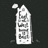 East or West home is best. Inspirational quote. East or West home is best. Vintage vector inspirational and motivational poster with quote on black background Stock Photo