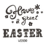 Easter greetings. Hand lettering inscription. Have a great easter weekend. Royalty Free Stock Image
