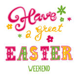 Easter greetings. Hand lettering inscription. Have a great easter weekend. Vector Easter calligraphy decoration Stock Images