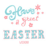 Easter greetings. Hand lettering inscription. Have a great easter weekend. Vector Easter calligraphy decoration Royalty Free Stock Photography