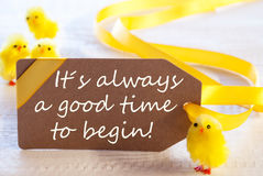 Easter Label, Chicks, Quote Always Good Time To Begin Royalty Free Stock Photos