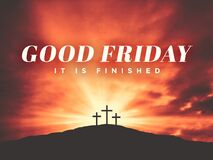 Easter Season Good Friday It Is Finished Text with Three Christian Crosses on Hill of Calvary with Sun and Clouds in Sky