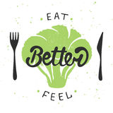 Eat better, feel better with green broccoli. Vector card with hand drawn typography design element for greeting cards, posters and print. Eat better, feel royalty free illustration
