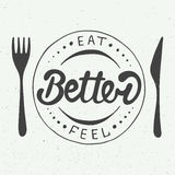 Eat better, feel better on vintage background, eps 10 vector illustration