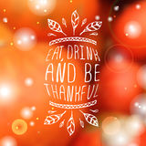 Eat, drink and be thankful - typographic element Stock Photos