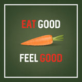 Eat good feel good - background with quote and realistic carrot on green. Vector EPS10. Stock Photo