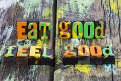Eat good health food feel great healthy wellness