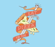 Eat pizza or Die colored. Eat pizza or die vector colored concept Stock Image