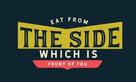 Eat from the side which is front of you royalty free illustration