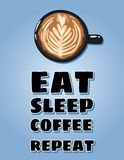 Eat sleep coffee repeat poster. Cup of coffee postcard. Hand drawn cartoon style cute illustration vector illustration