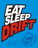 Eat sleep drift. Design T-Shirt eat sleep drift vector illustration