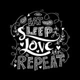 Eat, sleep,love, repeat. Brush lettering. Eat, sleep, love repeat. Brush lettering. T-shirt design Stock Image