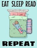 Eat sleep read repeat. Girl reading a book on bed cute postcard. Hand drawn comic style funny illustration vector illustration