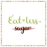 Eat less sugar. Sugar free. Motivation phrase. Vector Royalty Free Stock Photos