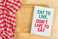 Eat To Live, Don't Live To Eat Royalty Free Stock Image