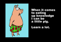 Eating Up Knowledge. Education illustration of a pig and the words, 'When it comes to eating up knowledge I can be a little pig.  Learn a lot Royalty Free Stock Images