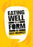 Eating Well Is A Form Of Self-respect. Healthy Lose Weight Lifestyle Nutrition Motivation Quote. Inspiring Vitality. Rough Vector Illustration On Rough vector illustration