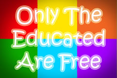 Only The Educated Are Free Concept Royalty Free Stock Photos
