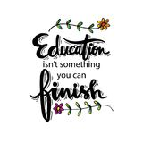 Education isn`t something you can finish. Motivational quote by Isaac Asimov Royalty Free Stock Photography
