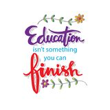 Education isn`t something you can finish. Motivational quote by Isaac Asimov Stock Images