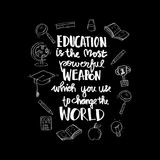Education is the most powerful weapon which you can use to change the world. Lettering. Typography poster Royalty Free Stock Images