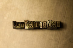 EDUCATIONAL - close-up of grungy vintage typeset word on metal backdrop Royalty Free Stock Photography