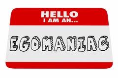Egomaniac Name Tag Arrogant Selfish Narcissist. 3d Illustration Stock Photo