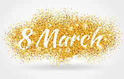 8 eight march womens day gold glitter background. 8 march womens day. Gold glitter. Gold background for flyer poster, sign, banner, web header. Abstract golden Royalty Free Stock Images