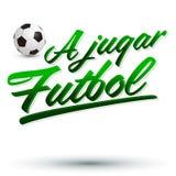 Ein jugar Futbol - lässt Spielfußball-Spanischtext Lizenzfreies Stockfoto