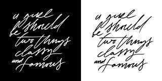 Ein Mädchen sollte zwei Sachen sein: nobel und berühmt Handbeschriftungs-Modezitat stock abbildung