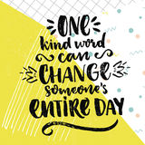 Ein nettes Wort kann jemand gesamter Tag ändern Inspirierend Sprechen über Liebe und Güte Positives Zitat des Vektors an stock abbildung