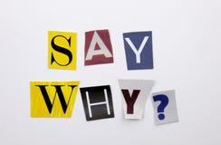 Ein Wortschreibenstext, der Konzept von zeigt, sagen warum die Frage, die vom unterschiedlichen Zeitschriftenzeitungsbuchstaben f Lizenzfreie Stockfotografie