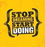 Einde het dromen begin het doen Het inspireren Creatief de Affichemalplaatje van het Motivatiecitaat Vector het Ontwerpconcept va stock illustratie