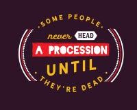 Einige Leute gehen nie eine Prozession voran, bis sie tot sind vektor abbildung
