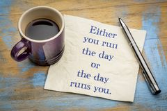 Either you run the day or ... Stock Image