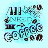Ejemplo de la cita Todo lo que usted necesita es café Fotos de archivo